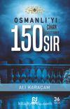 Osmanlı'yı Cihan Devleti Yapan 150 Sır