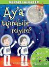 Ay'a Taşınabilir miyim? / Meraklı Minikler