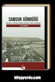 Samsun Gümrüğü & Samsun'un 1328 Sene-i Maliyesi Zarfındaki Ticaret-i Umumiyesi