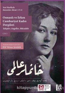 Yeni Harflerle Hanımlar Alemi (1914) Osmanlı ve Erken Cumhuriyet Kadın DergileriTalepler, Engeller, Mücadele (Cilt 3) - Elif Yılmaz Şentürk pdf epub