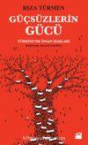 Güçsüzlerin Gücü & Türkiye'de İnsan Hakları