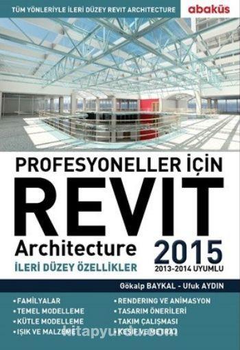 Profesyoneller İçin Revit Architecture 2015İleri Düzey Özellikler - Gökalp Baykal pdf epub