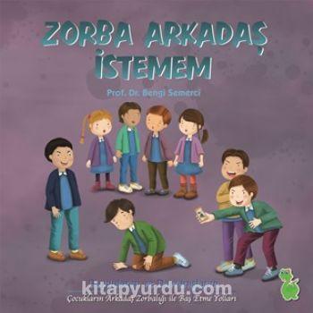 Zorba Arkadaş İstemem - Prof. Dr. Bengi Semerci pdf epub