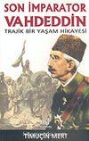 Son İmparator Vahdeddin/Trajik Bir Yaşam Hikayesi