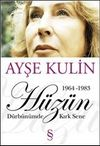Hüzün Dürbünümde Kırk Sene-2. Kitap (1964-1983)