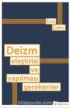 Deizm Eleştirisi ve Yapılması Gerekenler - Erol Çetin pdf epub