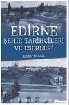 Edirne & Şehir Tarihçileri ve Eserleri
