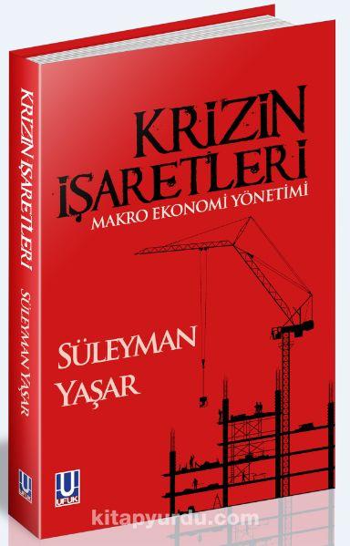 Krizin İşaretleri & Makro Ekonomi Yönetimi
