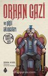Orhan Gazi ve Yiğit Akıncıları / Osmanlı Kuruluş Dizisi 3