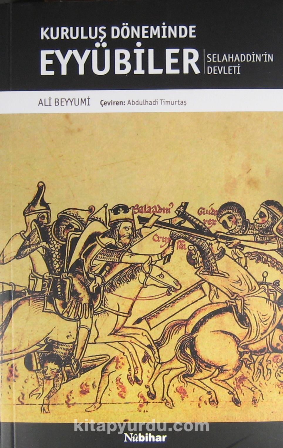 Kuruluş Döneminde EyyübilerSelahaddin'in Devleti - Ali Beyyümi pdf epub