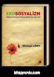 Ekososyalizm & Kapitalist Ekolojik Felakette Radikal Bir Alternatif