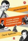 İlham Veren Cumhuriyet Kahramanları & Öncü Kadınlar