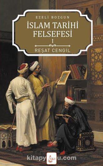 İslam Tarihi Felsefesi 1 / Ezeli Bozgun - Reşat Cengil pdf epub