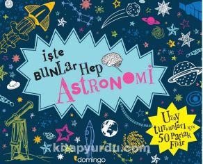 İşte Bunlar Hep Astronomi