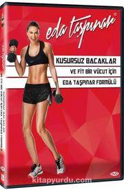 Kusursuz Bacaklar ve Fit Bir Vücut İçin Eda Taşpınar Formülü (DVD)