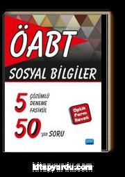 ÖABT - Sosyal Bilgiler - 5 Çözümlü Deneme Fasikül 50'şer Soru (Optik Form İlaveli)