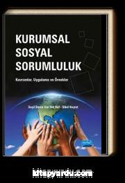 Kurumsal Sosyal Sorumluluk / Kavramlar, Uygulama ve Örnekler
