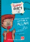 If I Have Super Powers Can I Talk to Allah?