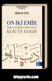 On İki Emir & İsra Suresi Işığında Kur'an Edebi