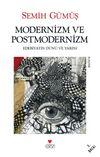 Modernizm ve Postmodernizm & Edebiyatın Dünü ve Yarını