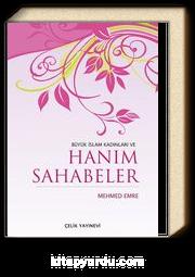 Büyük İslam Kadınları ve Hanım Sahabeler
