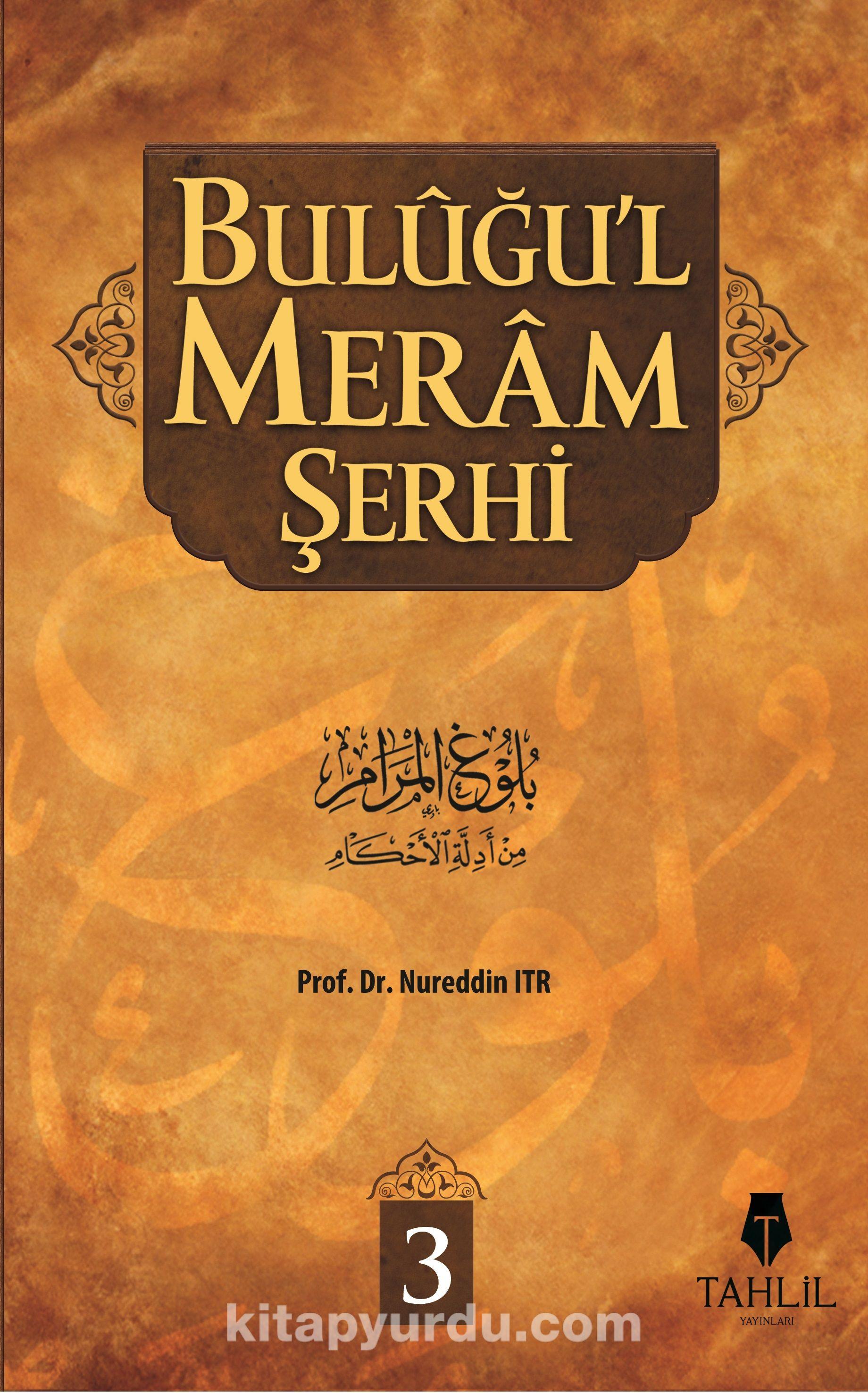 Buluğu'l Meram Şerhi -3 - Prof. Dr. Nureddin Itr pdf epub