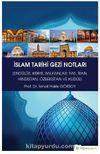 İslam Tarihi Gezi Notları