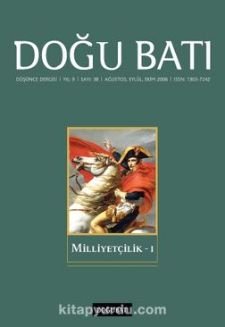 Doğu Batı Sayı: 38 Ağustos, Eylül, Ekim 2006 (Üç Aylık Düşünce Dergisi) Milliyetçilik 1
