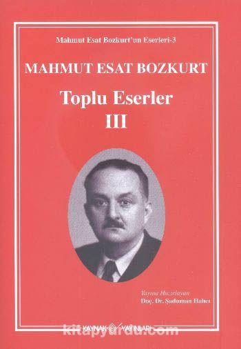 Mahmut Esat Bozkurt Toplu Eserler - III - Mahmut Esat Bozkurt pdf epub