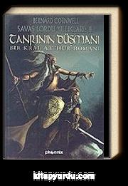 Tanrı'nın Düşmanı / Savaş Lordu Yıllıkları: 2 Bir Kral Arthur Romanı