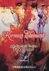 Kırmızı Element & Aşk - Din - Tarih Üzerine Türk Efsanesi