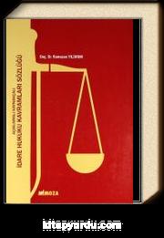 Açıklamalı Kaynakçalı İdare Hukuku Kavramları Sözlüğü