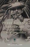Pierre Loti'nin Mektupları ve Son Kitabı: Türkler ve Ermeniler