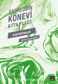 Sadreddin Konevi Kitaplığı / İlahi Nefhalar - Sadreddin Konevi pdf epub