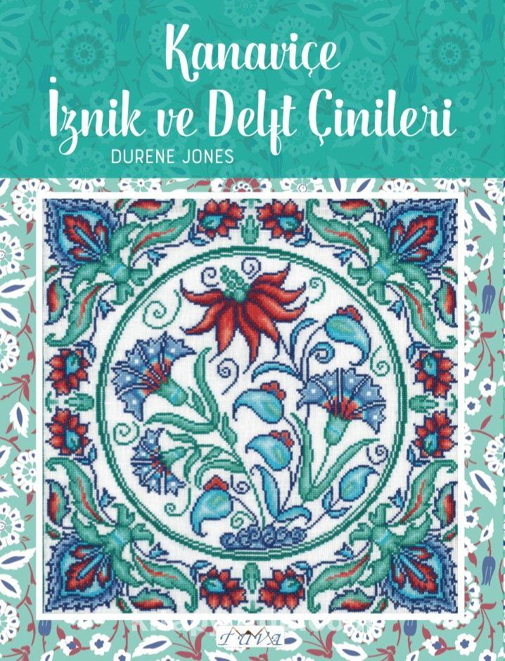 Kanaviçe İznik ve Delft Çinileri - Durene Jones pdf epub