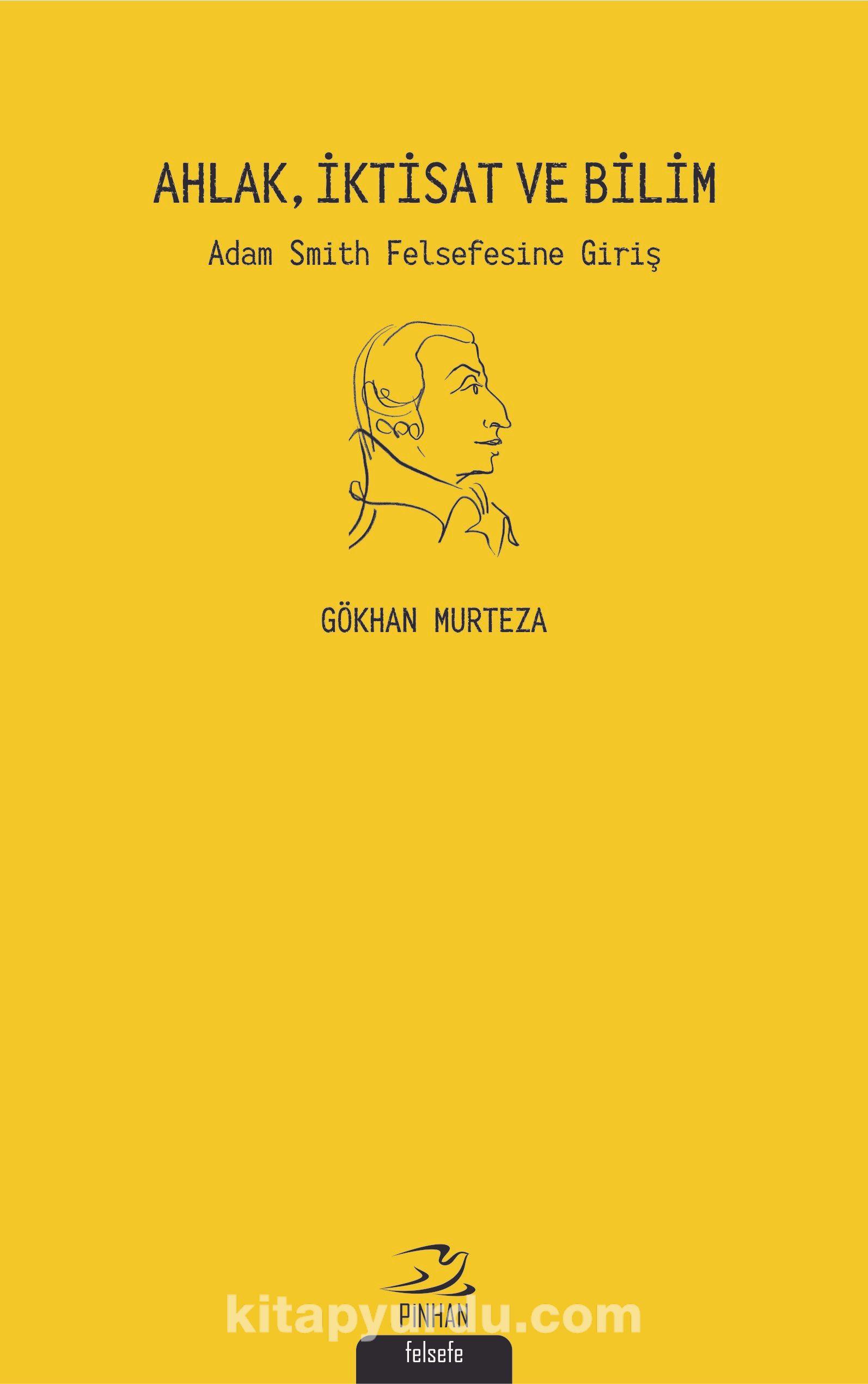Ahlak, İktisat ve BilimAdam Smith Felsefesine Giriş - Gökhan Murteza pdf epub