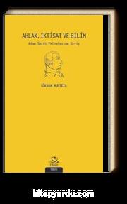 Ahlak, İktisat ve Bilim & Adam Smith Felsefesine Giriş