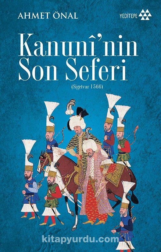 Kanuni'nin Son Seferi (Sigetvar 1566) - Ahmet Önal pdf epub