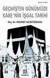 Kabe'nin İşgal Tarihi / Geçmişten Günümüze