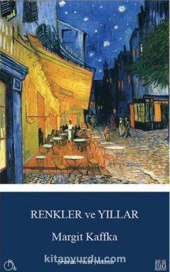 Renkler ve Yıllar - Margit Kaffka pdf epub