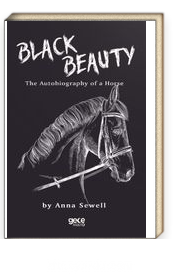 Black Beauty & An Autobiography of a Horse