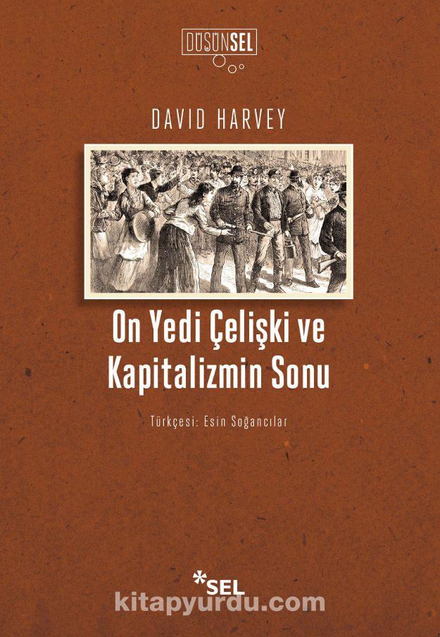 On Yedi Çelişki ve Kapitalizmin Sonu - David Harvey pdf epub