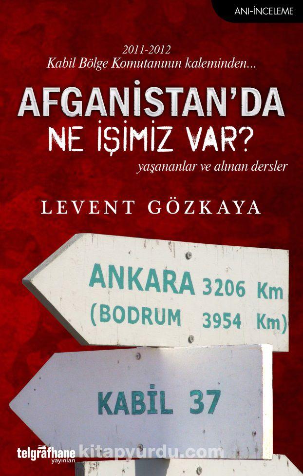 Afganistan'da Ne İşimiz Var? - Levent Gözkaya pdf epub