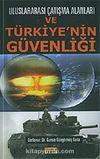 Uluslararası Çatışma Alanları ve Türkiye'nin Güvenliği