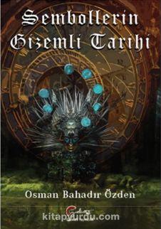 Sembollerin Gizemli Tarihi - Osman Bahadır Özden pdf epub