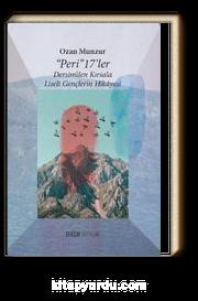 Peri 17'ler  & Desim'den Kırsala Liseli Gençlerin Hikayesi
