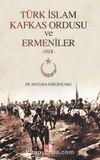 Türk İslam Kafkas Ordusu ve Ermeniler (1918)