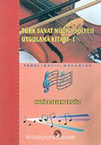 Türk Sanat Müziği Solfeji Uygulama Kitabı 1