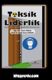 Toksik Liderlik & Güvenlik Sektöründe Bir Araştırma