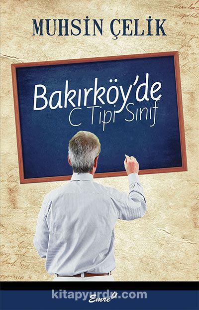 Bakırköy'de C Tipi Sınıf - Muhsin Çelik pdf epub